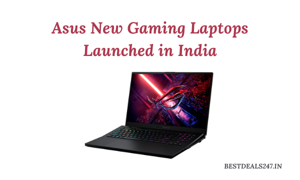 Asus New Gaming Laptops Launched in India