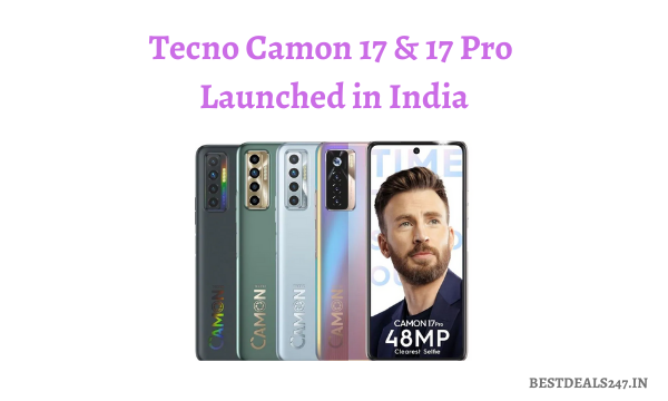 Tecno Camon 17 & 17 Pro Launched in India